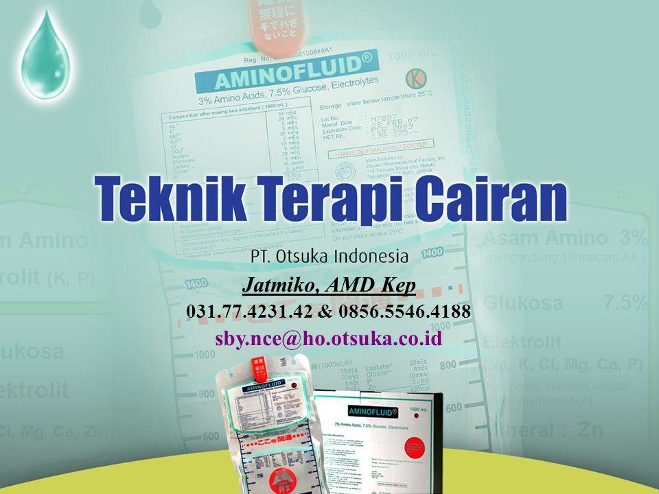 Teknik Terapi Cairan Jatmiko, AMD Kep 031.77.4231.42 & 0856.5546.4188 sby.nce@ho.otsuka.co.id