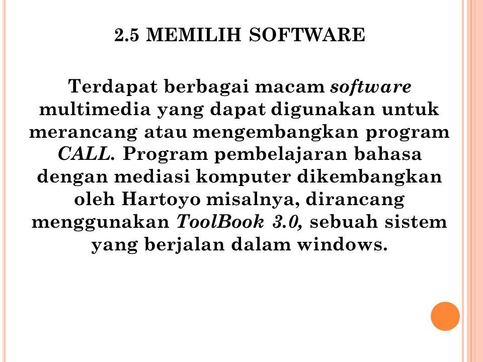 Beberapa pertimbangan program pembelajaran bahasa dengan mediasi komputer 1.Merupakan sistem hypermedia.