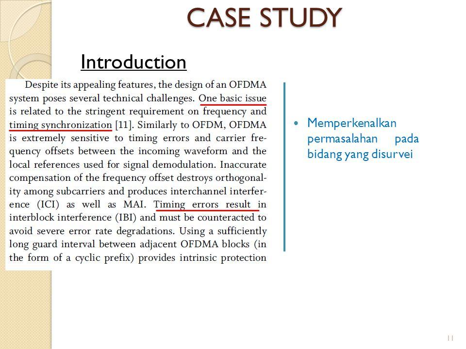 CASE STUDY Memperkenalkan permasalahan pada bidang yang disurvei Introduction 11