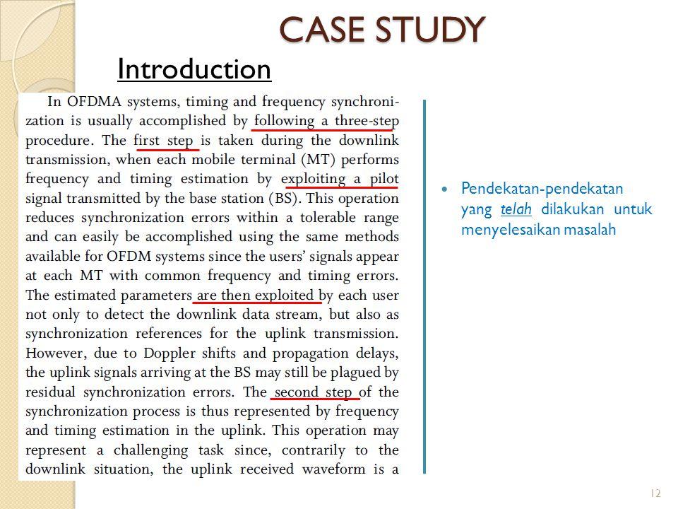 CASE STUDY Pendekatan-pendekatan yang telah dilakukan untuk menyelesaikan masalah Introduction 12