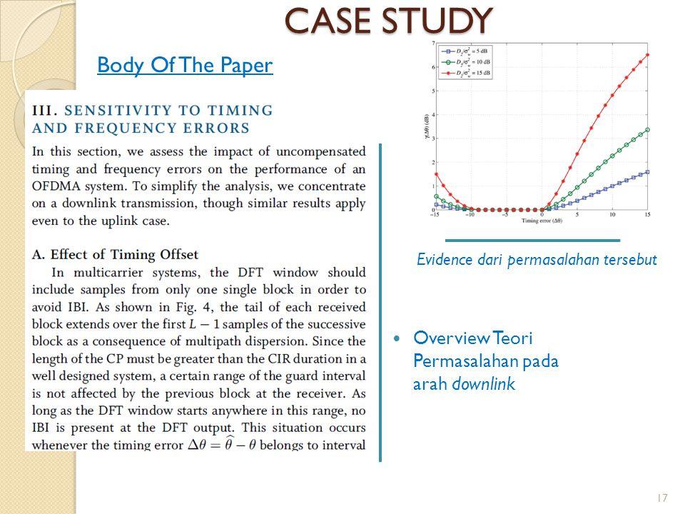 CASE STUDY Overview Teori Permasalahan pada arah downlink Evidence dari permasalahan tersebut Body Of The Paper 17