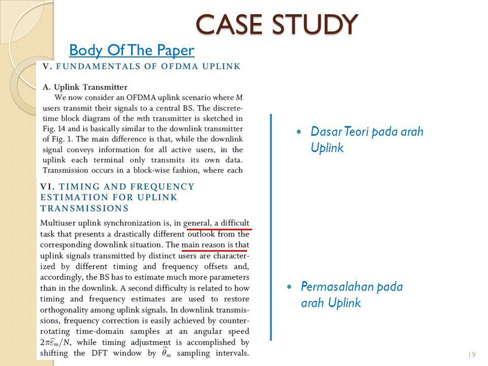 CASE STUDY Permasalahan pada arah Uplink Dasar Teori pada arah Uplink Body Of The Paper 19