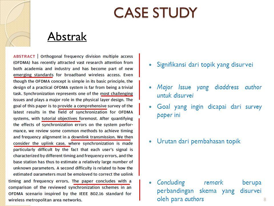 CASE STUDY Abstrak Signifikansi dari topik yang disurvei Major Issue yang diaddress author untuk disurvei Goal yang ingin dicapai dari survey paper in