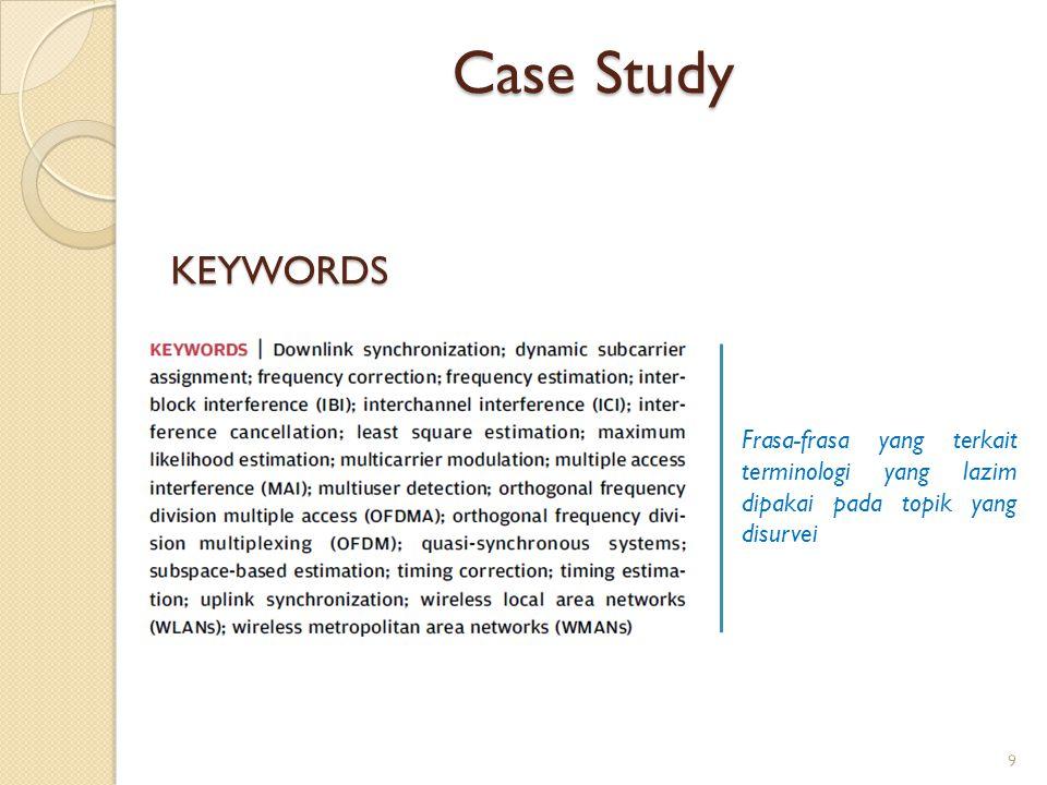 Case Study KEYWORDS Frasa-frasa yang terkait terminologi yang lazim dipakai pada topik yang disurvei 9