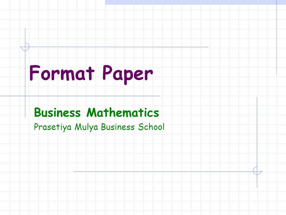 Format Paper Business Mathematics Prasetiya Mulya Business School