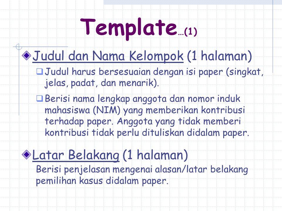 Template …(1) Judul dan Nama Kelompok (1 halaman)  Judul harus bersesuaian dengan isi paper (singkat, jelas, padat, dan menarik).  Berisi nama lengk