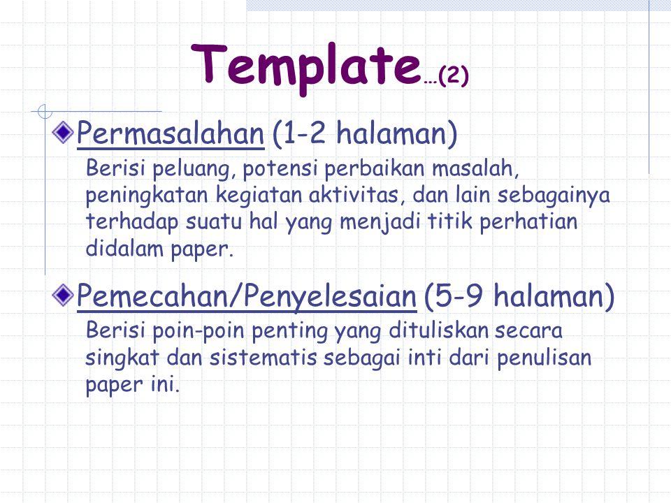 Kesimpulan (1 halaman) Berisi intisari poin-poin penting yang dituliskan secara singkat dan sistematis sebagai inti dari penulisan paper ini.