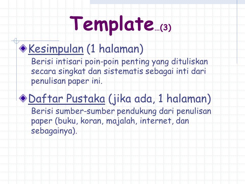 Kesimpulan (1 halaman) Berisi intisari poin-poin penting yang dituliskan secara singkat dan sistematis sebagai inti dari penulisan paper ini. Daftar P