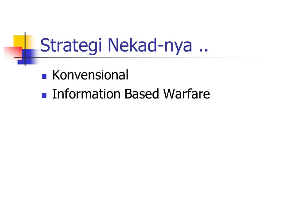 Strategi Nekad-nya.. Konvensional Information Based Warfare