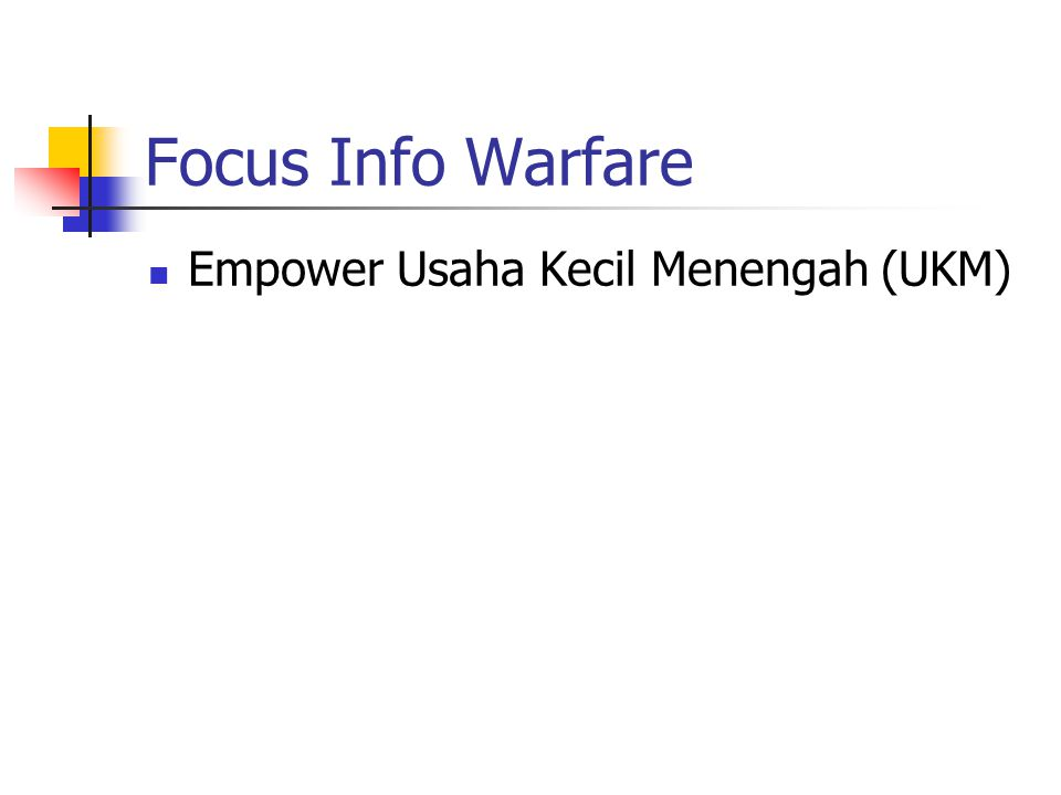 Focus Info Warfare Empower Usaha Kecil Menengah (UKM)