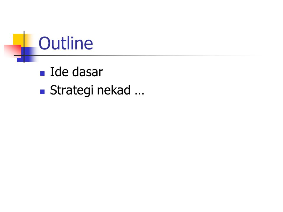 Outline Ide dasar Strategi nekad …