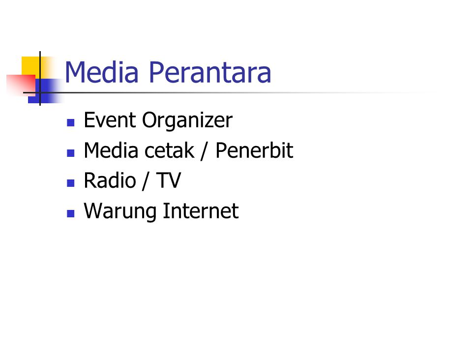 Media Perantara Event Organizer Media cetak / Penerbit Radio / TV Warung Internet