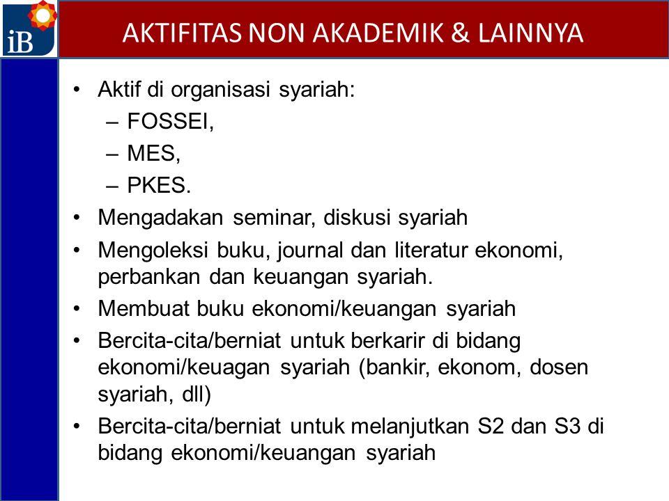 Aktif di organisasi syariah: –FOSSEI, –MES, –PKES. Mengadakan seminar, diskusi syariah Mengoleksi buku, journal dan literatur ekonomi, perbankan dan k