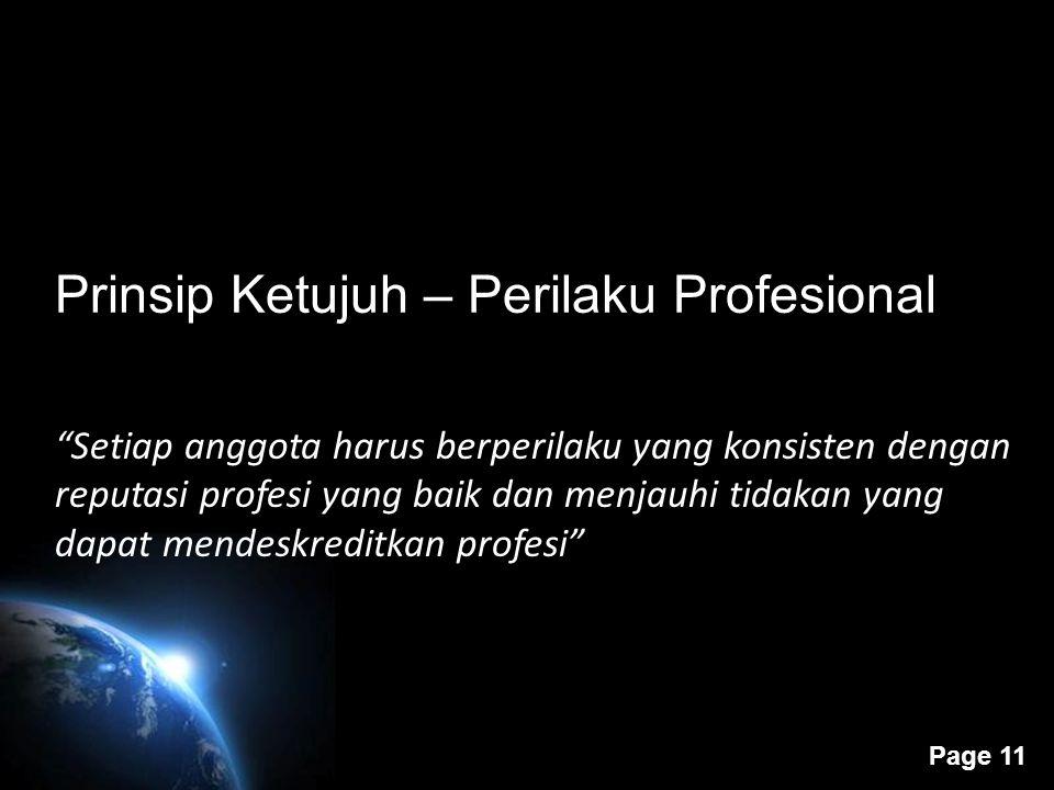 """Page 10 Prinsip Keenam – Kerahasiaan """"Setiap anggota harus menghormati kerahasiaan informasi yang diperoleh selama melakukan jasa profesional dan tida"""