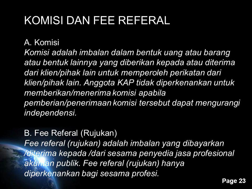 Page 22 Fee Profesional A. Besaran fee ? Besarnya fee anggota dapat bervariasi tergantung antara lain : resiko penugasan, kompleksitas jasa yang diber