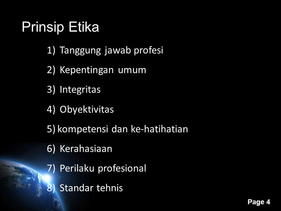 Page 3 Kode Etik Akuntan Indonesia. (1)Prinsip Etika (2) Aturan Etika dan (3) Interpretasi Aturan Etika. Prinsip etika berlaku umum bagi semua profesi