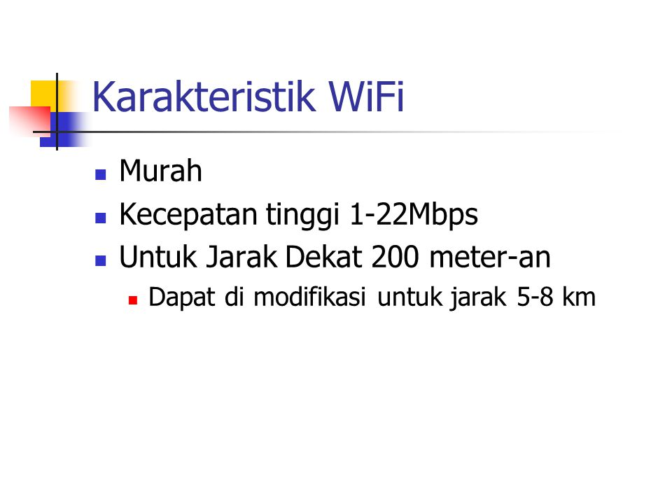 Karakteristik WiFi Murah Kecepatan tinggi 1-22Mbps Untuk Jarak Dekat 200 meter-an Dapat di modifikasi untuk jarak 5-8 km
