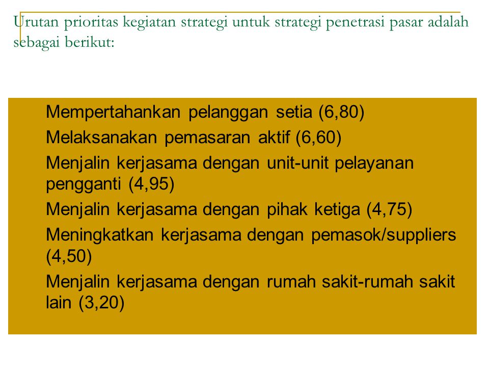 Hasil QSPM penyesuaian strategi pengembangan produk menunjukkan urutan prioritas kegiatan yang dapat dilakukan oleh RS Setia Mitra sebagai berikut: 1.