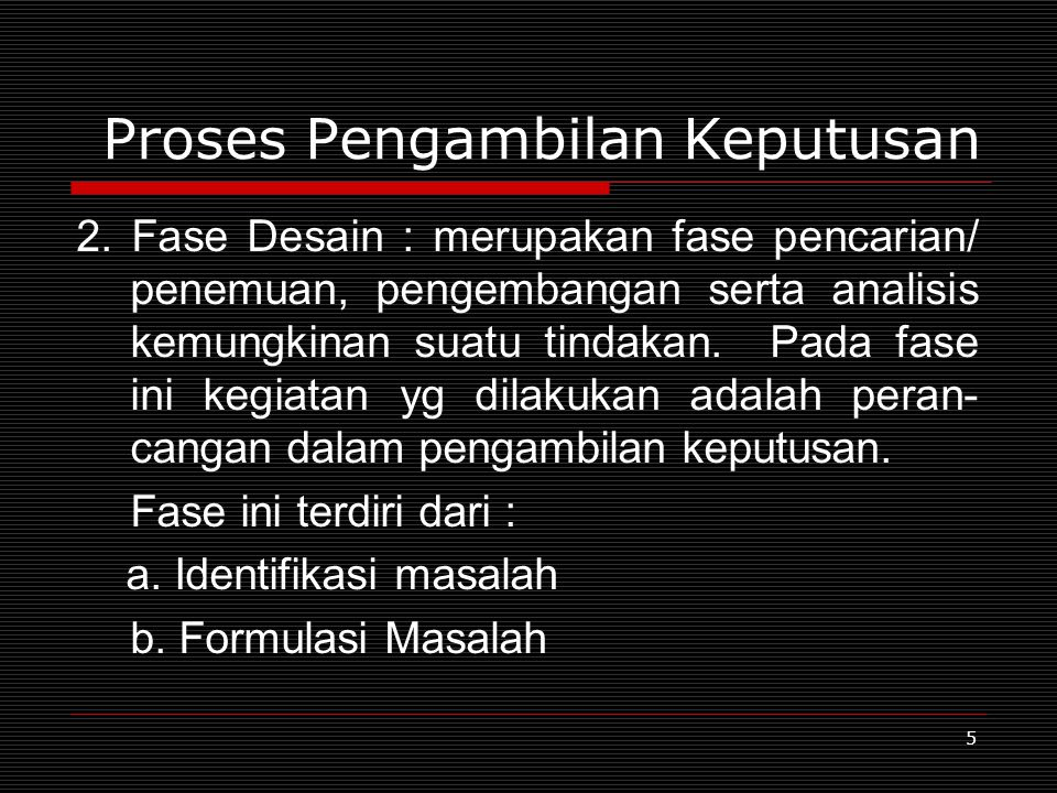 5 Proses Pengambilan Keputusan 2.