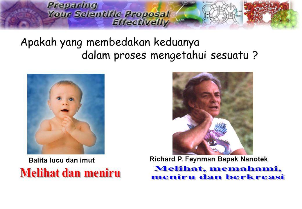 Apakah yang membedakan keduanya dalam proses mengetahui sesuatu ? Balita lucu dan imut Richard P. Feynman Bapak Nanotek