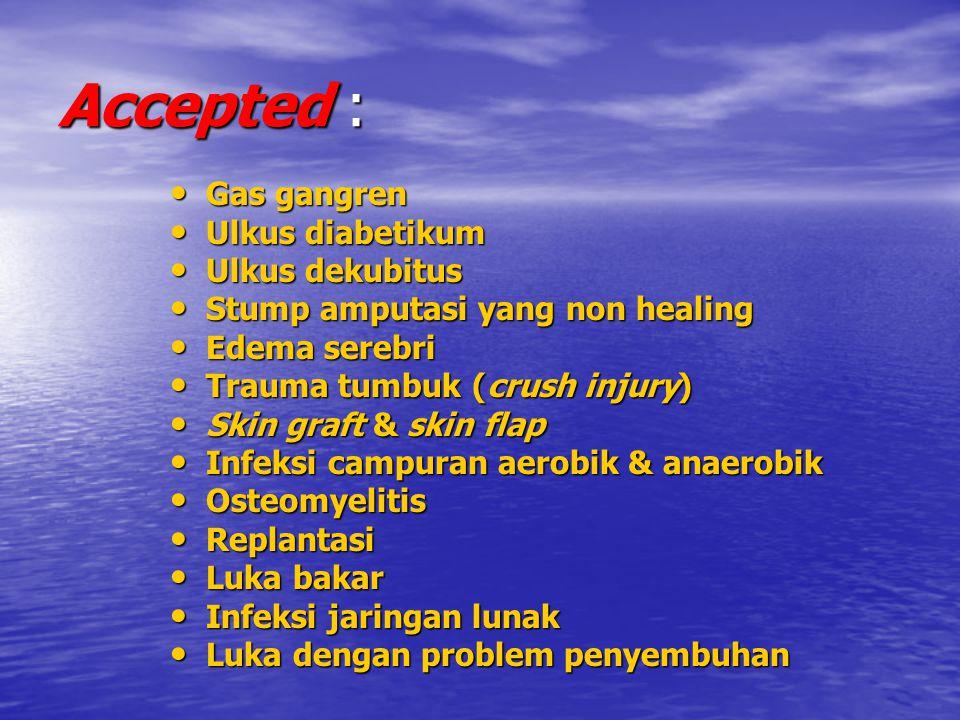 Accepted : Gas gangren Gas gangren Ulkus diabetikum Ulkus diabetikum Ulkus dekubitus Ulkus dekubitus Stump amputasi yang non healing Stump amputasi ya