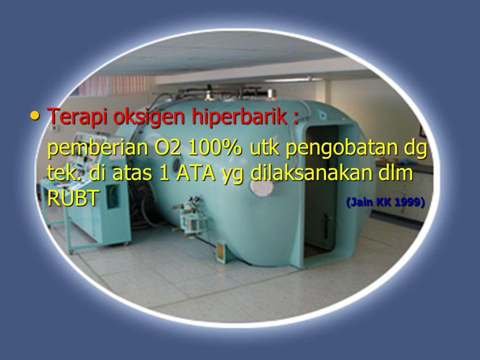 Terapi oksigen hiperbarik : Terapi oksigen hiperbarik : pemberian O2 100% utk pengobatan dg tek. di atas 1 ATA yg dilaksanakan dlm RUBT (Jain KK 1999)