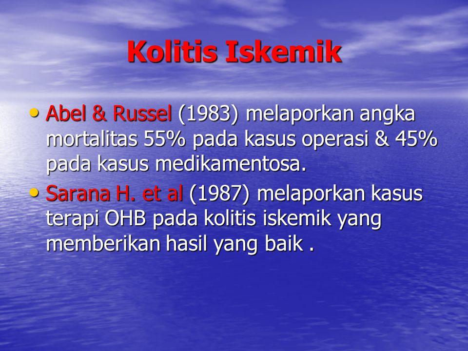 Kolitis Iskemik Abel & Russel (1983) melaporkan angka mortalitas 55% pada kasus operasi & 45% pada kasus medikamentosa. Abel & Russel (1983) melaporka