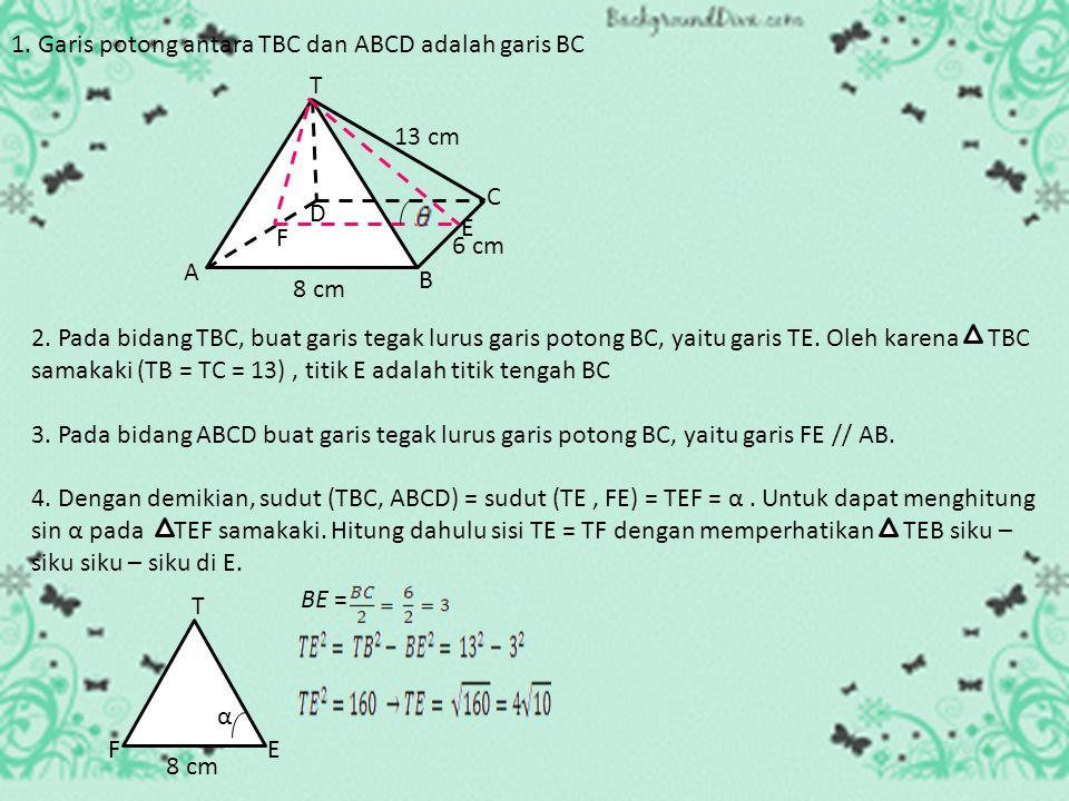 A B C D E F H I G J Jawab : Diagonal ruang DF tegak lurus pada bidang ACH dan bidang EGB. Titik tembus DF pada ACH dan EGB berturut – turut adalah tit