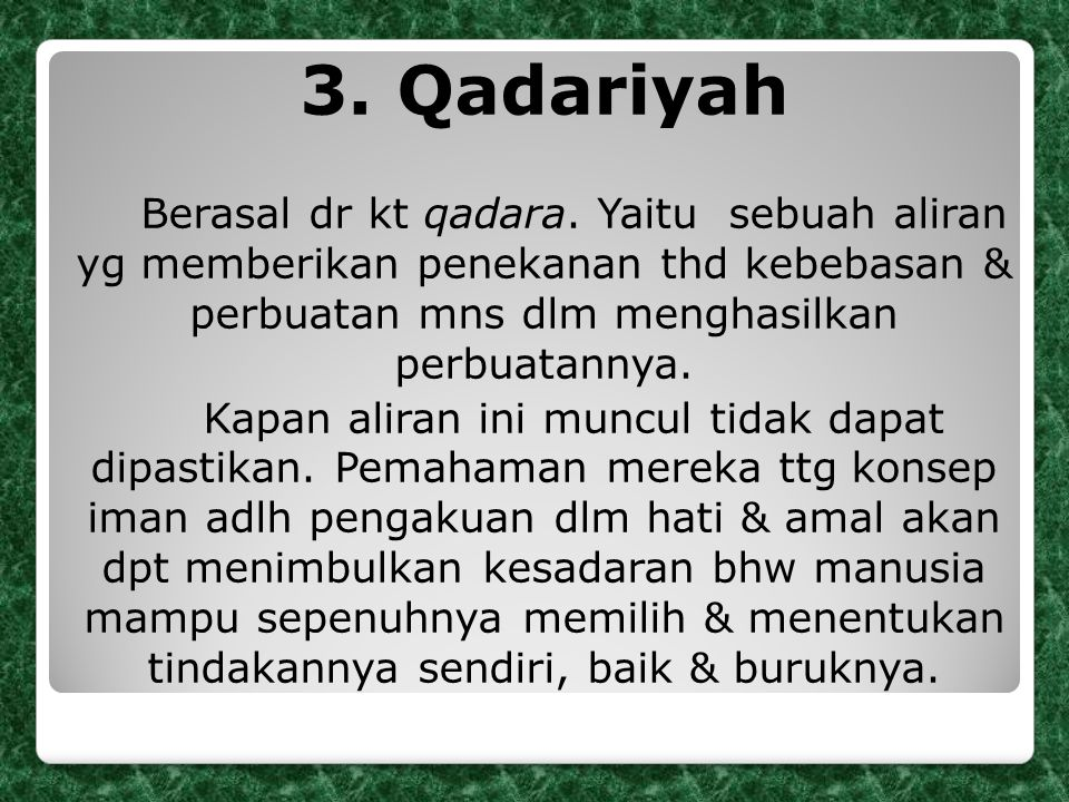 3.Qadariyah Berasal dr kt qadara.