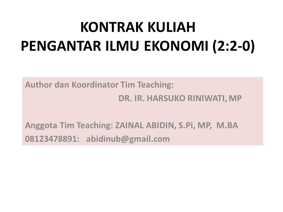 Author dan Koordinator Tim Teaching: DR. IR. HARSUKO RINIWATI, MP Anggota Tim Teaching: ZAINAL ABIDIN, S.Pi, MP, M.BA 08123478891: abidinub@gmail.com