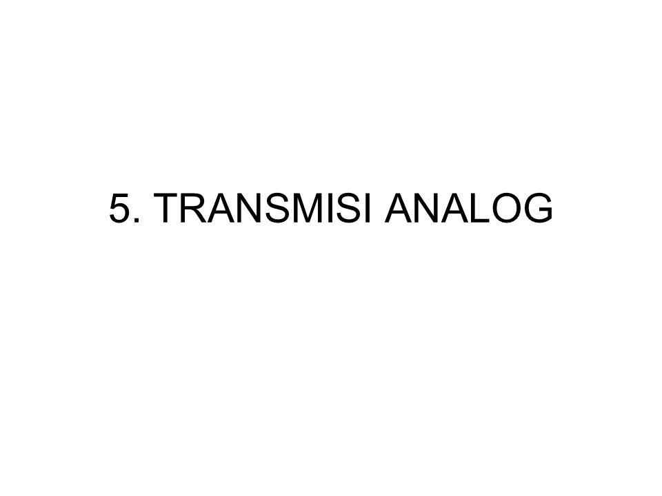 5. TRANSMISI ANALOG