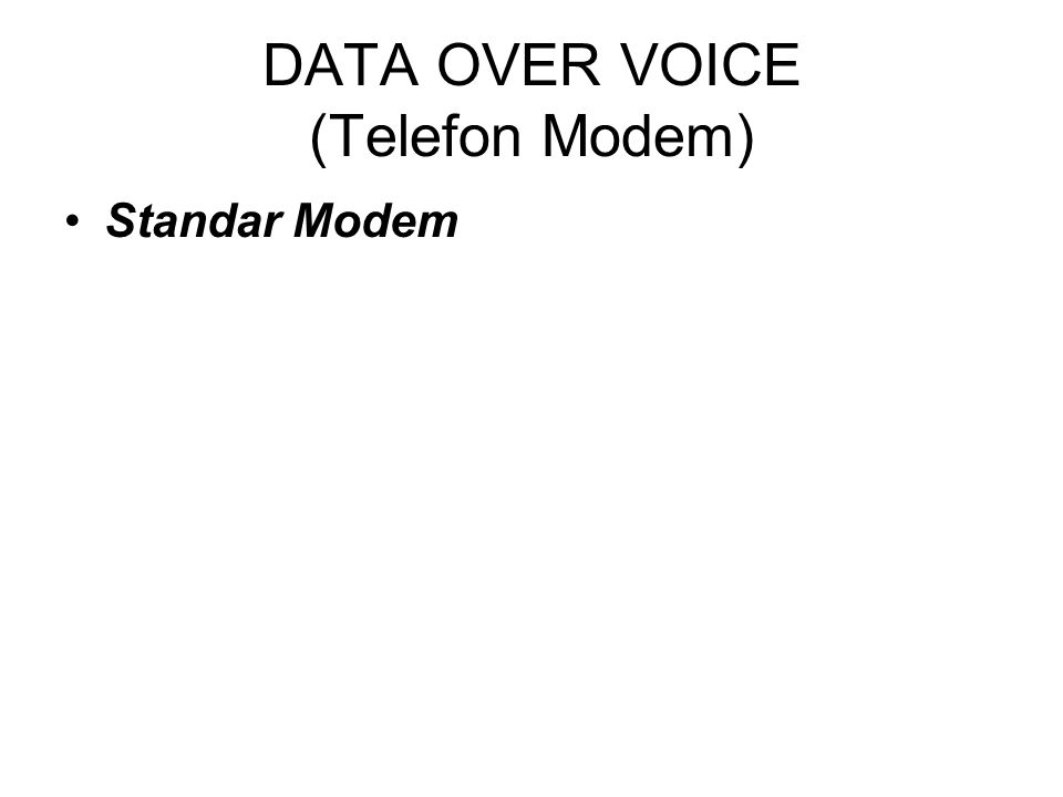 DATA OVER VOICE (Telefon Modem) Standar Modem