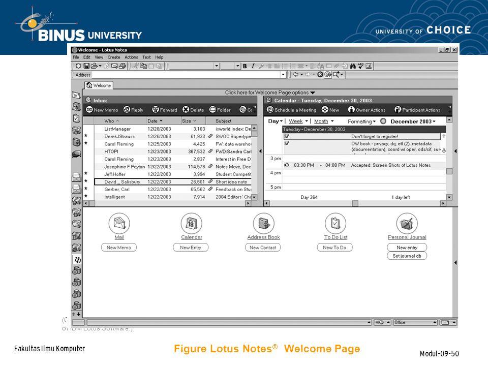 Fakultas Ilmu Komputer Modul-09-50 Figure Lotus Notes ® Welcome Page (Copyright © 2004 IBM Lotus Software.