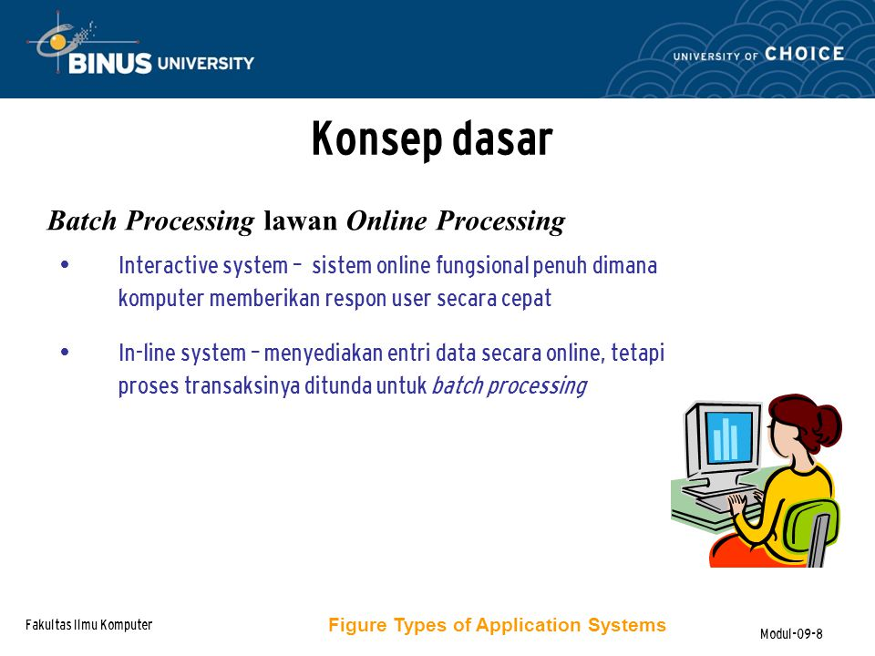 Fakultas Ilmu Komputer Modul-09-39 TPS – Sistem2 Accounting dan Finance Systems (Continued) E-Commerce Applications dari Financial Transactions – Global stock exchanges dan multiple currencies – E-Bonds – Factoring online – Electronic re-presentment of checks – Electronic bill presentment dan payments Expense Management Automation Investment Management – Financial Analysis – Akses ke Financial dan Economic Reports Control dan Auditing – Budgetary Control dan Auditing – Financial Ratio Analysis – Profitability Analysis dan Cost Control – Product Pricing