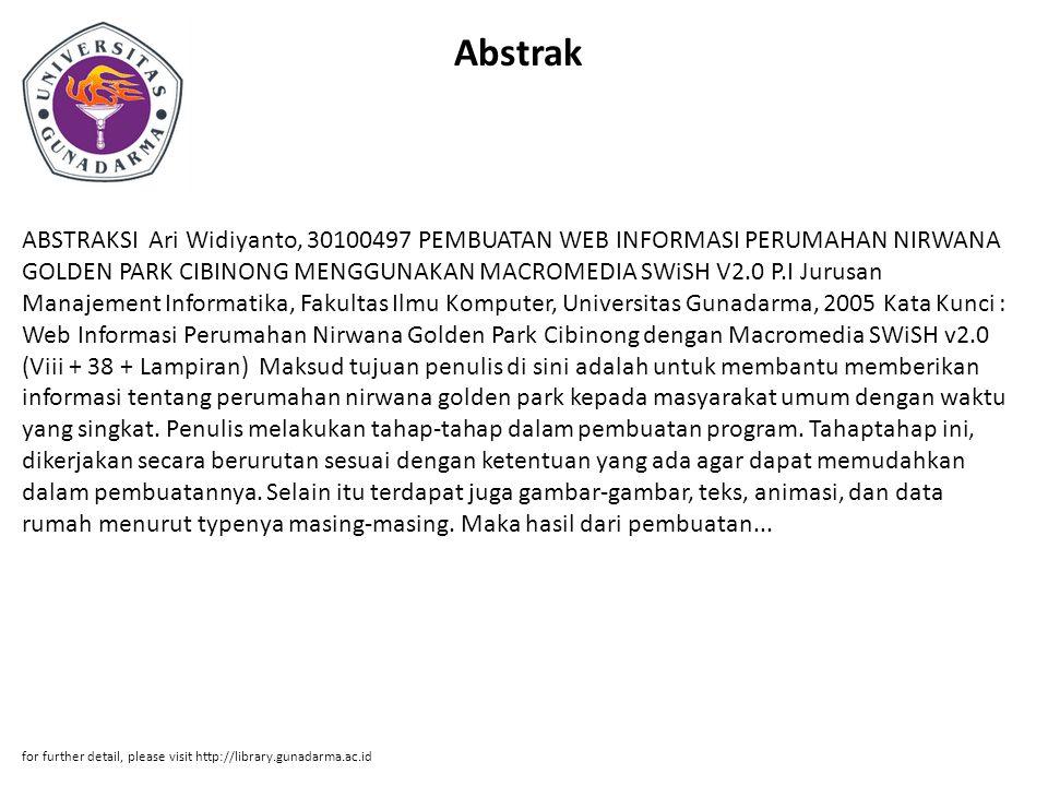Abstrak ABSTRAKSI Ari Widiyanto, 30100497 PEMBUATAN WEB INFORMASI PERUMAHAN NIRWANA GOLDEN PARK CIBINONG MENGGUNAKAN MACROMEDIA SWiSH V2.0 P.I Jurusan