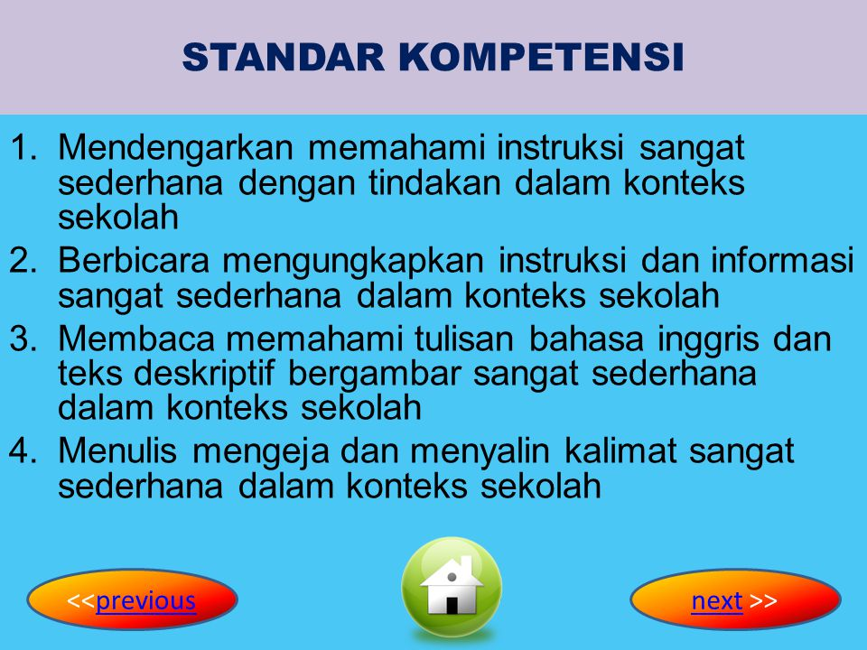 STANDAR KOMPETENSI KOMPETENSI DASARINDIKATORMATERIEVALUASI BAHASA INGGRIS KELAS V SEMESTER 2 <<previouspreviousnextnext >>