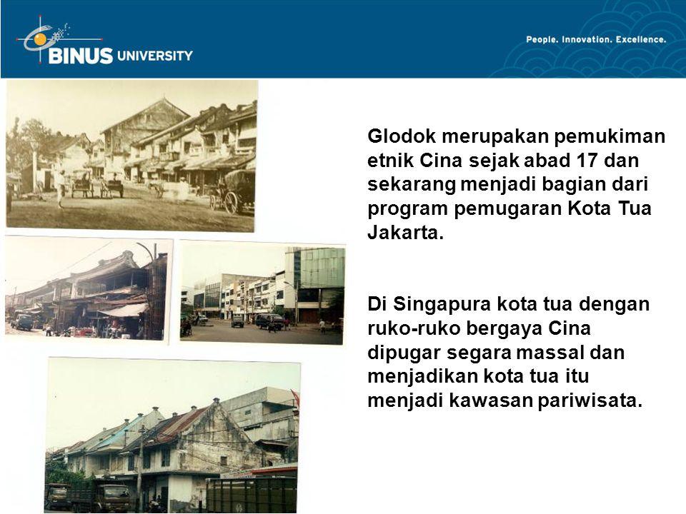 Glodok merupakan pemukiman etnik Cina sejak abad 17 dan sekarang menjadi bagian dari program pemugaran Kota Tua Jakarta.