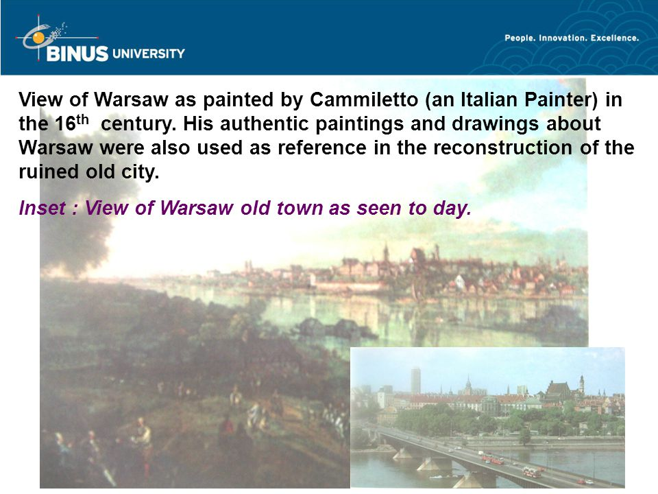 View of Warsaw as painted by Cammiletto (an Italian Painter) in the 16 th century.