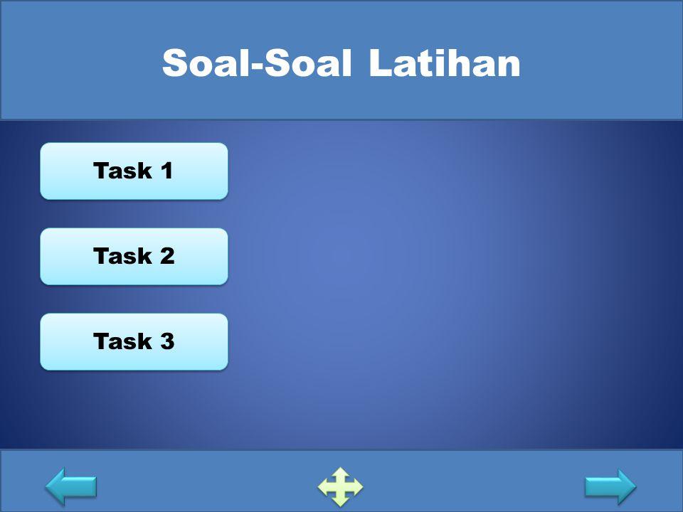 Soal-Soal Latihan Task 1 Task 2 Task 3