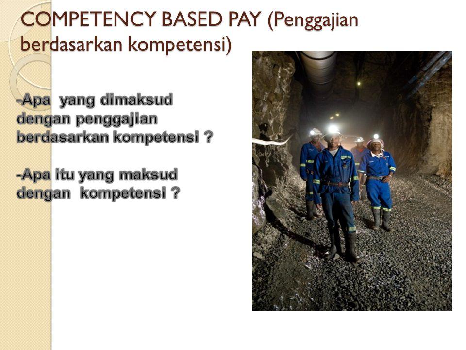 COMPETENCY BASED PAY (Penggajian berdasarkan kompetensi)