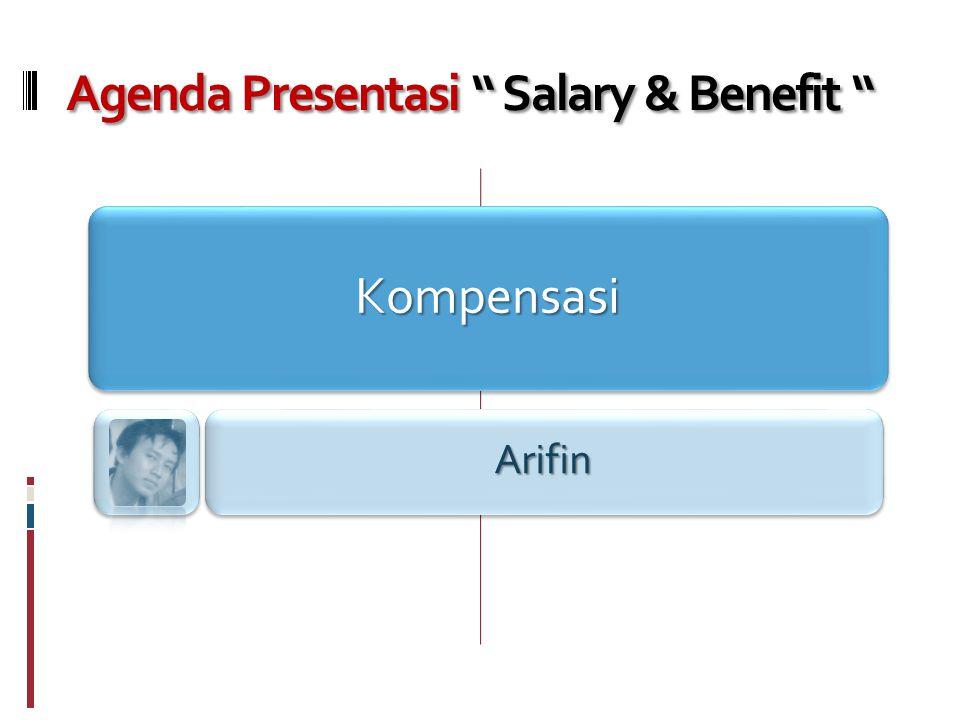 Agenda Presentasi Salary & Benefit Kompensasi Arifin