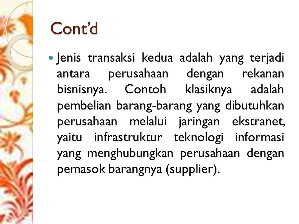 Cont'd Jenis transaksi kedua adalah yang terjadi antara perusahaan dengan rekanan bisnisnya.