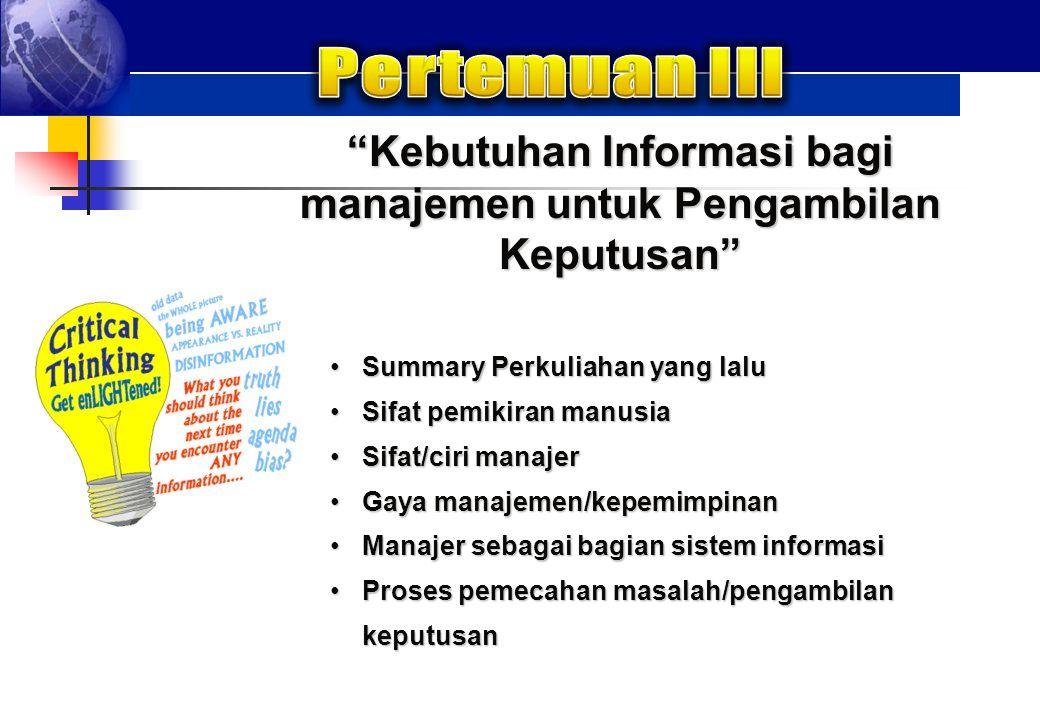 """""""Kebutuhan Informasi bagi manajemen untuk Pengambilan Keputusan"""" Summary Perkuliahan yang laluSummary Perkuliahan yang lalu Sifat pemikiran manusiaSif"""