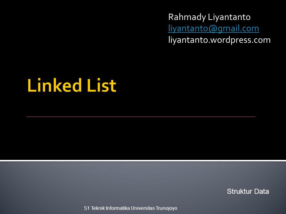  Single linked list dengan HEAD  Single linked list dengan HEAD dan TAIL 10 1520 head 10 1520 head tail