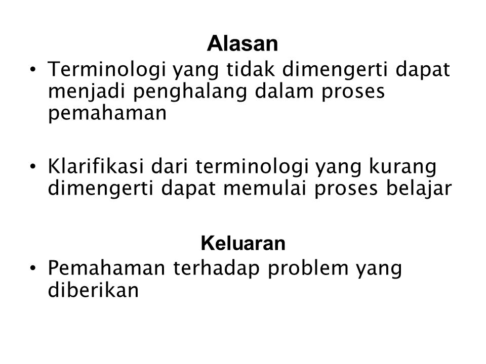 Alasan Terminologi yang tidak dimengerti dapat menjadi penghalang dalam proses pemahaman Klarifikasi dari terminologi yang kurang dimengerti dapat mem
