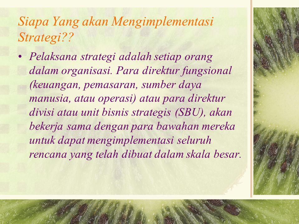 Siapa Yang akan Mengimplementasi Strategi?.