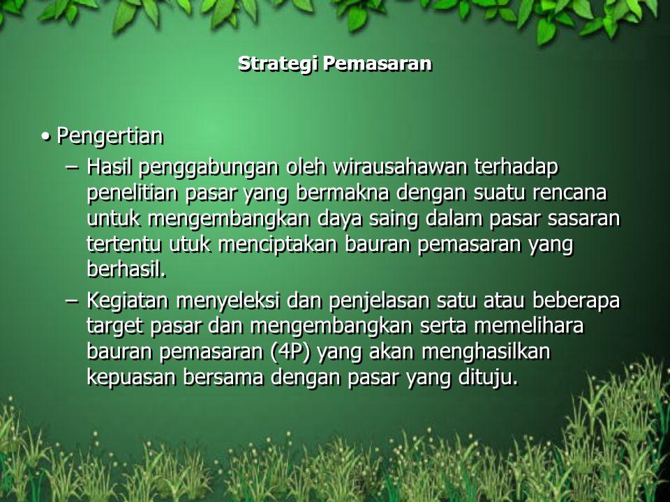 Strategi Pemasaran Pengertian –Hasil penggabungan oleh wirausahawan terhadap penelitian pasar yang bermakna dengan suatu rencana untuk mengembangkan d