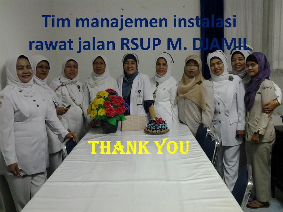 Tim manajemen instalasi rawat jalan RSUP M. DJAMIL THANK YOU