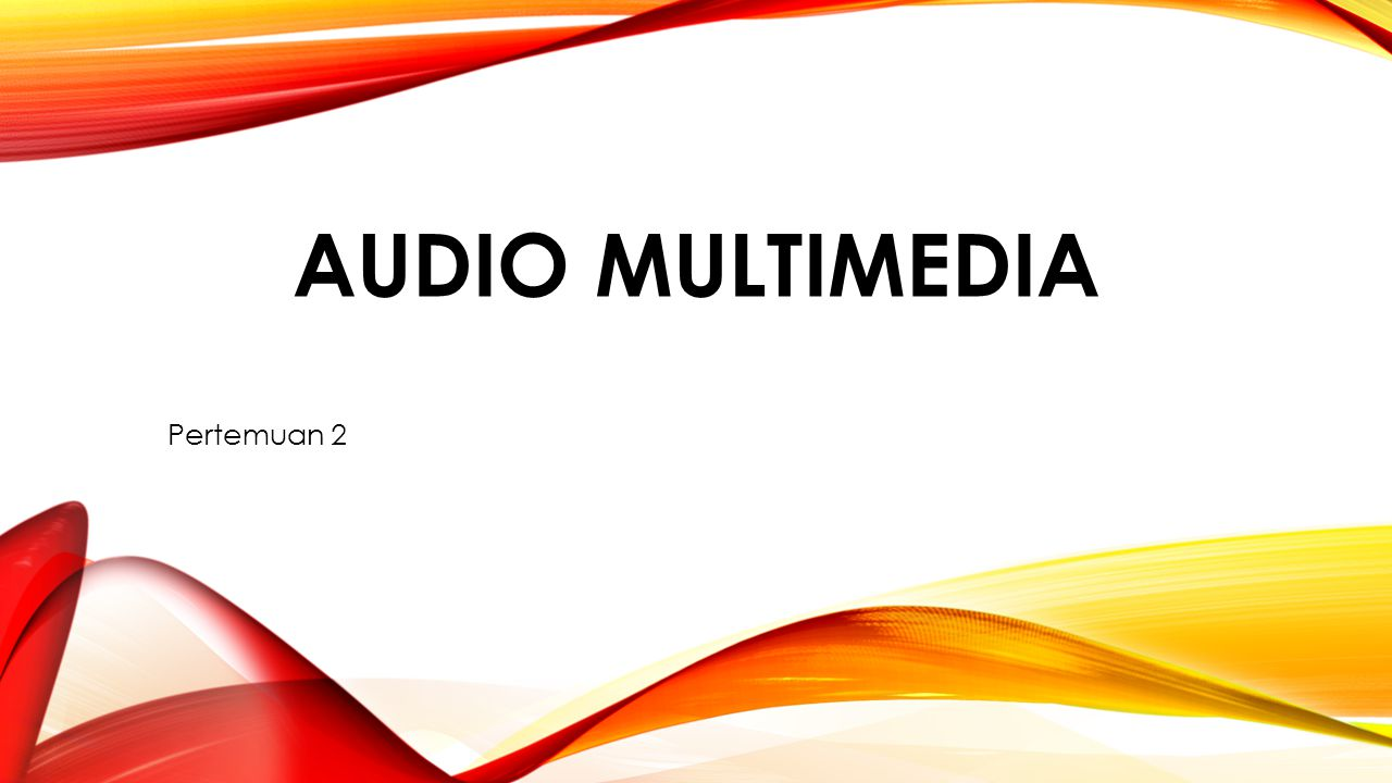 Suara mungkin merupakan elemen multimedia yang paling inderawi.