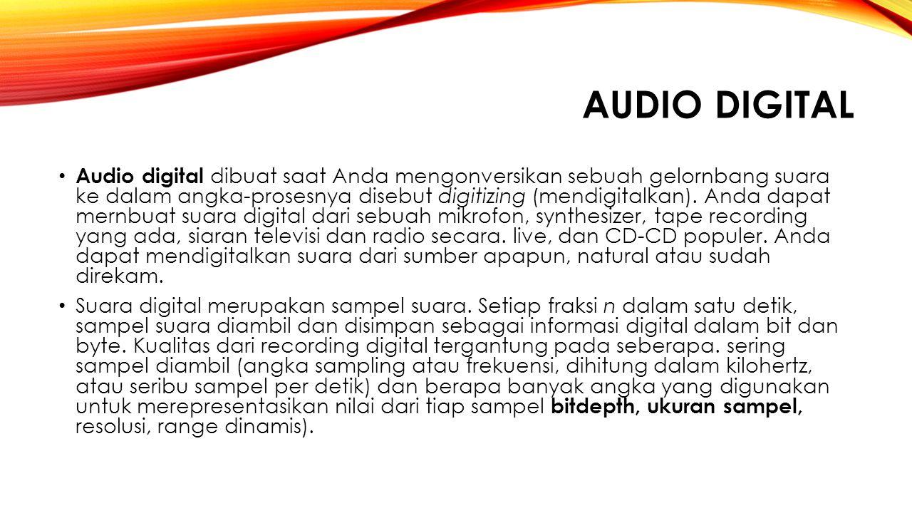 AUDIO DIGITAL Audio digital dibuat saat Anda mengonversikan sebuah gelornbang suara ke dalam angka ‑ prosesnya disebut digitizing (mendigitalkan). And
